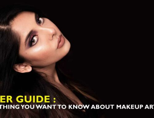Super Guide : Everything You Want To Know About Makeup Artist Course And Makeup Artistry As A Career