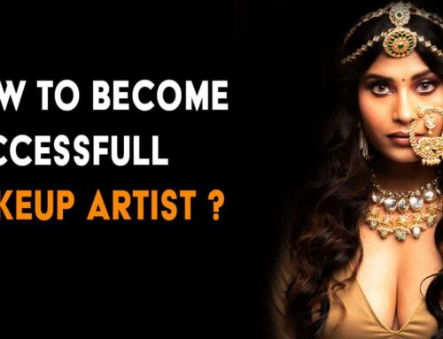How To Become A Successful Makeup Artist In India?